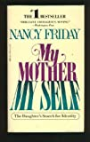 My Mother My Self: The Daughter's Search for Identity (0440156637) by Nancy Friday