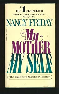 "Cover of ""My Mother My Self: The Daughter..."