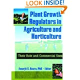 Plant Growth Regulators in Agriculture and Horticulture: Their Role and Commercial Uses
