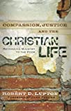 img - for Compassion, Justice and the Christian Life: Rethinking Ministry to the Poor book / textbook / text book