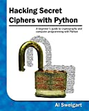 Hacking Secret Ciphers with Python (English Edition)