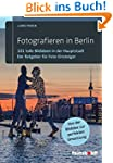 Fotografieren in Berlin: 101 tolle Bi...