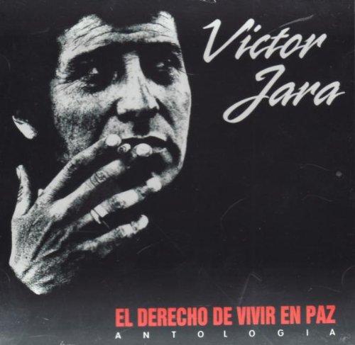 JARA,VICTOR ANTOLOGIA: EL DERECHO DE VIVIR EN PAZ