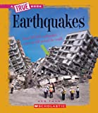 Earthquakes (True Books: Earth Science)