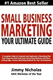 img - for Small Business Marketing - Your Ultimate Guide: A Complete Guide to Construct and Implement a Marketing Plan that Integrates Both Traditional ... Marketing Methods for Your Small Business. by Nicholas, Jimmy (2013) Paperback book / textbook / text book