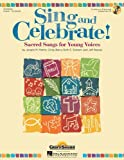 img - for Sing and Celebrate!: Sacred Songs for Young Voices book / textbook / text book