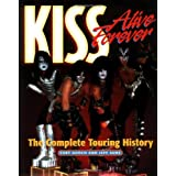 Kiss Alive Forever: The Complete Touring History ~ Curt Gooch