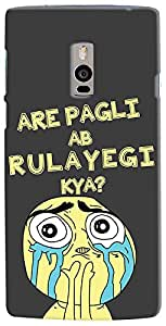 Kasemantra Are Pagli Case For One Plus Two
