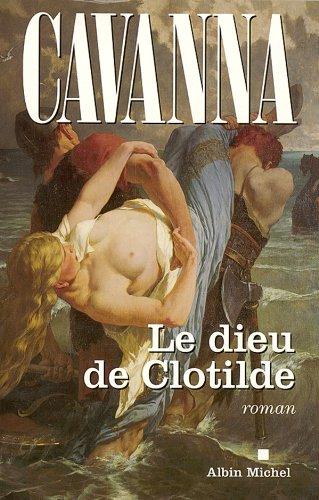 François Cavanna - Le Dieu de Clotilde (Domaine Français)