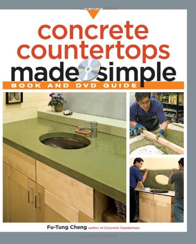 Concrete Countertops Made Simple - Illustrated Book and DVD - Taunton Press - RC-T070927 - ISBN: 1561588822 - ISBN-13: 9781561588824