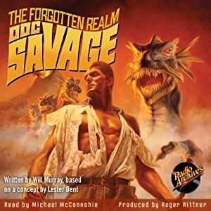 Doc Savage: The Forgotten Realm | [Kenneth Robeson, Lester Dent, Will Murray]