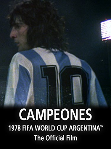 Campeones: The Official film of 1978 FIFA World Cup Argentina