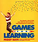 Games for Learning: Ten Minutes a Day to Help Your Child Do Well in SchoolFrom Kindergarten to Third Grade