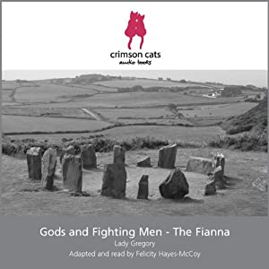 Gods and Fighting Men - The Fianna | [Lady Gregory, Felicity Hays-McCoy]