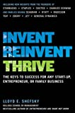 Lloyd Shefsky Invent, Reinvent, Thrive: The Keys to Success for Any Start-up, Entrepreneur, and Family or Small Business
