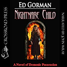 Nightmare Child (       UNABRIDGED) by Ed Gorman Narrated by John Wray