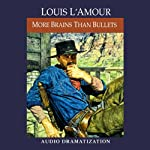 More Brains Than Bullets | Louis L'Amour