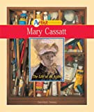 img - for Mary Cassatt: The Life of an Artist (Artist Biographies) book / textbook / text book