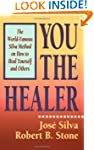 You the Healer: The World-Famous Silv...