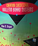 Creating Successful Bulletin Board Systems