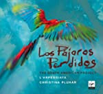 Los Pajaros Perdidos : The South Amer...