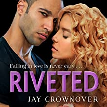 Riveted: Saints of Denver, Book 3 | Livre audio Auteur(s) : Jay Crownover Narrateur(s) : Stephanie Wyles, Sean Bassett