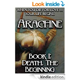 Arachne - Death, the Beginning (Chronicles of Arachne Book 1)