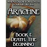 Arachne - Death, the Beginning (Chronicles of Arachne Book 1) ~ Kent David Kelly