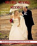 Weddings, Weddings, Weddings!