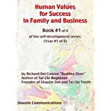 Human Values for Success in Family and Business - Book #1 of 4 of the self-development series (Year #1 of 4)