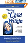 Healing the Child Within: Discovery a...