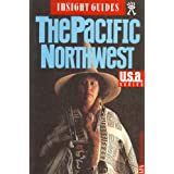Insight Guides: The Pacific Northwest ~ Janie Freeburg