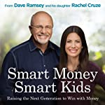 Smart Money Smart Kids: Raising the Next Generation to Win with Money | Dave Ramsey,Rachel Cruze