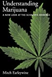 Understanding Marijuana: A New Look at the Scientific Evidence (0195182952) by Mitch Earleywine