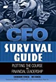 img - for CFO Survival Guide : Plotting the Course to Financial Leadership by Stenzel, Catherine, Stenzel, Joe 1st edition (2004) Hardcover book / textbook / text book