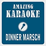 Dinner Marsch (Karaoke Version)