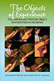"BOOKS RECEIVED: Elizabeth Wood and Kiersten Latham, ""The Objects of Experience: Transforming Visitor-Object Encounters in Museums"" (Left Coast Press, 2013)"