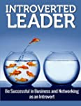 Introverted Leader - Be Successful in...