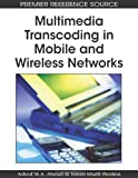 img - for Multimedia Transcoding in Mobile and Wireless Networks book / textbook / text book