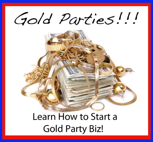 Start a Gold Party Business!!!