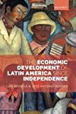 img - for The Economic Development of Latin America since Independence (Initiative for Policy Dialogue (Quality)) book / textbook / text book