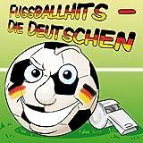 """Fussballhits-die Deutschenvon """"Fussball!"""""""