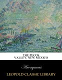 img - for The Pecos Valley, New Mexico book / textbook / text book