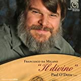 Paul O'Dette Francesco da Milano: Il Divino - Works for Lute
