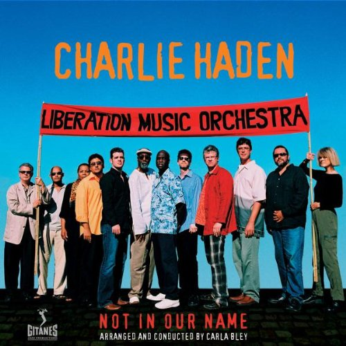Not In Our Name (w/Liberation Music Orchestra) : JAZ 2778