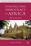 Constructing Democracy in Africa: Mali in Transition