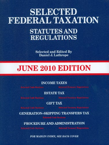 Selected Federal Taxation Statutes & Regulations,...