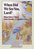 When Did We See You Lord (1592760686) by Robert J. Baker