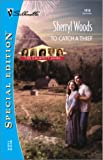 To Catch a Thief: The Calamity Janes (Silhouette Special Edition #1418) (0373244185) by Woods, Sherryl