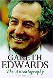 Gareth Edwards: The Autobiography
